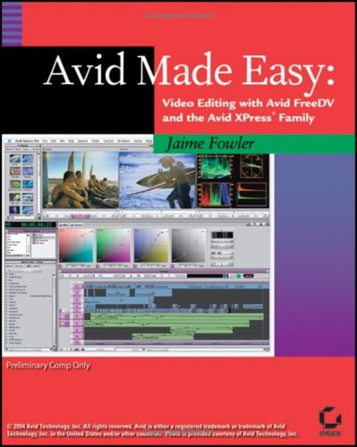 Avid Made Easy: Video Editing with Avid Free DV and the Avid Xpress Family