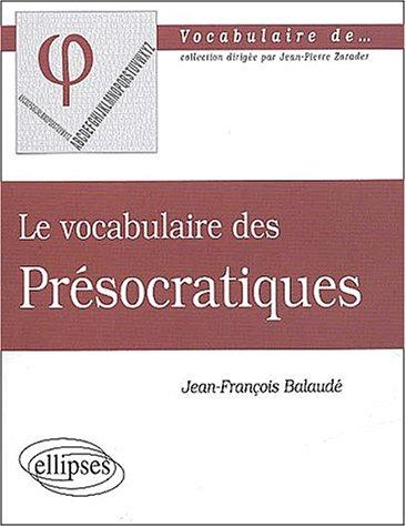 Le Vocabulaire des Présocratiques - JF Balaudé