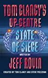 Jeff Rovin State of Siege (Tom Clancy's Op-Centre, Book 6)