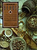 BOOK OF BEADS: A PRACTICAL AND INSPIRATIONAL GUIDE TO BEADS AND JEWELRY MAKING