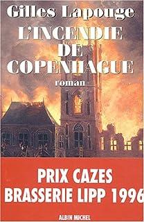 L'incendie de Copenhague : roman, Lapouge, Gilles