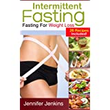 Intermittent Fasting - Fasting For Weight Loss! (26 Recipes Included) ~ Jennifer Jenkins