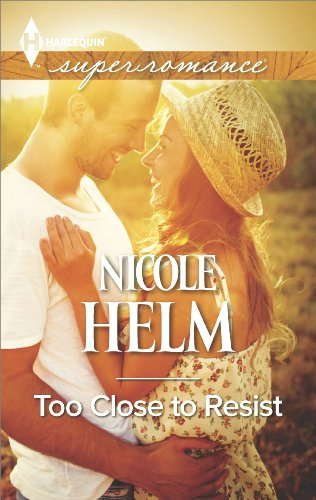 Nicole Helm - Too Close to Resist