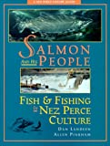 Salmon and His People: Fish and Fishing in Nez Perce Culture