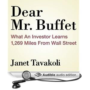 Dear Mr. Buffett: What an Investor Learns 1,269 Miles from Wall Street (Unabridged)