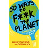 50 Ways to F**k the Planetby Mark Townsend