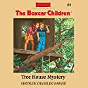 Tree House Mystery: The Boxcar Children Mysteries, Book 14 (       UNABRIDGED) by Gertrude Chandler Warner Narrated by Aimee Lilly