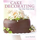Cake Decorating for the First Timeby Jaynie Maxfield