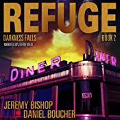 Darkness Falls: Refuge, Book 2 | Jeremy Bishop, Daniel S. Boucher