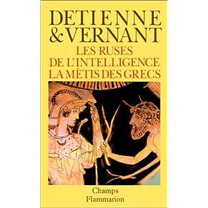 Les ruses de l'intelligence: La mètis des Grecs