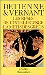 Les ruses de l'intelligence : La m�tis des Grecs par Detienne