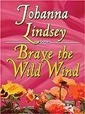 Brave the Wild Wind