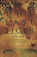 The Last Tiger: A Novel