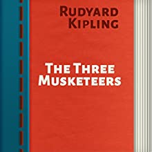 The Three Musketeers (       UNABRIDGED) by Rudyard Kipling Narrated by Anastasia Bertollo