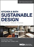 img - for Kitchen and Bath Sustainable Design: Conservation, Materials, Practices (NKBA Professional Resource Library) book / textbook / text book