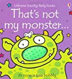 Fiona Watt That's Not My Monster... (Usborne Touchy-Feely Books)