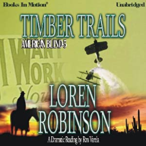 Timber Trails: American Blend, Book 5 | [Loren Robinson]