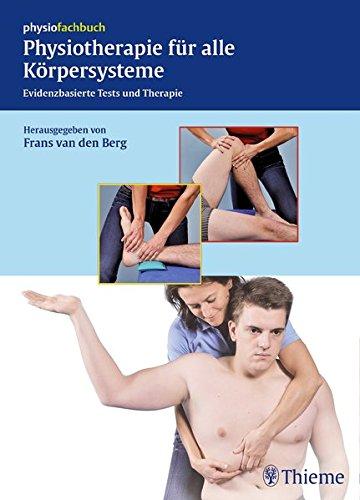 Thieme Physiotherapie für alle Körpersysteme: Evidenzbasierte Tests und Therapie