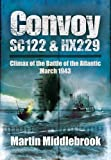 img - for Convoy SC122 and HX229: Climax of the Battle of the Atlantic, March 1943 book / textbook / text book