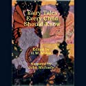 Fairy Tales Every Child Should Know (       UNABRIDGED) by Hamilton Wright Mabie Narrated by John Michaels