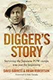 img - for Digger's Story: Surviving the Japanese POW Camps Was Just the Beginning book / textbook / text book