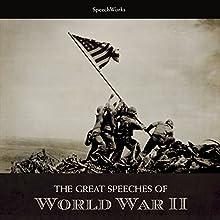 The Great Speeches of World War II Discours Auteur(s) :  SpeechWorks Narrateur(s) :  full cast