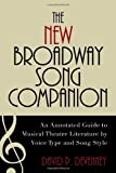 img - for The New Broadway Song Companion: An Annotated Guide to Musical Theatre Literature by Voice Type and Song Style book / textbook / text book