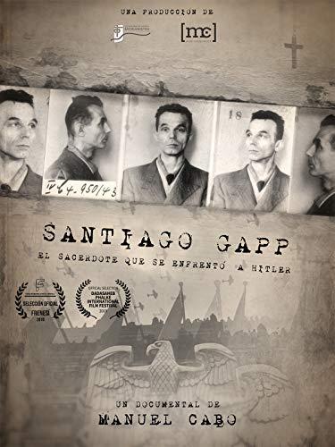 Santiago Gapp. El sacerdote que se enfrentó a Hitler.