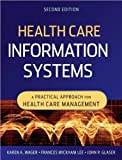 img - for K. A. Wager's F.W. Lee's J. P. Glaser's Health Care Information Systems 2nd(Second) edition(Health Care Information Systems: A Practical Approach for Health Care Management [Paperback])(2009) book / textbook / text book