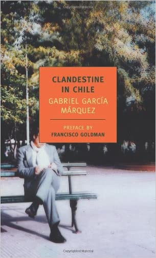 Clandestine in Chile: The Adventures of Miguel Littin (New York Review Books Classics) written by Gabriel Garc%C3%ADa M%C3%A1rquez