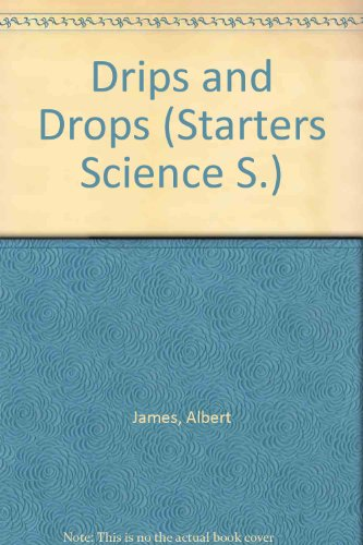 Drips and Drops (Starters Science S)