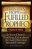 img - for Christian Hope Through Fulfilled Prophecy: Is Your Church Teaching Error about the Last Days and Second Coming? book / textbook / text book