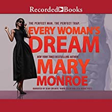 Every Woman's Dream Audiobook by Mary Monroe Narrated by Sean Crisden, Robin Eller, Lisa Renee Pitts