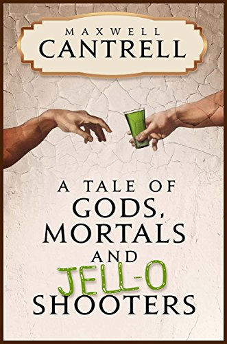 a-tale-of-gods-mortals-and-jell-o-shooters-english-edition
