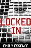 Locked In: One Girl's EXPLOSIVE TRUE STORY of Child Abuse (Child Abuse True Stories)