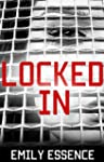 Locked In: One Girl's EXPLOSIVE TRUE...