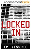 Locked In: One Girl's EXPLOSIVE TRUE STORY of Child Abuse (Child Abuse True Stories) (English Edition)