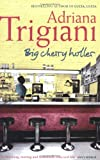 Adriana Trigiani Big Cherry Holler (Big Stone Gap Saga 2)
