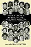 img - for Our Corner of the World: African American Women in Utah Tell Their Stories, 1940-2002 book / textbook / text book