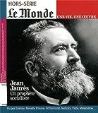 Le Monde, Hors-série : Jean Jaurès : Un prophète socialiste