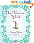 The Velveteen Rabbit: Or How Toys Bec...