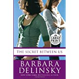 The Secret Between Us (Random House Large Print) ~ Barbara Delinsky