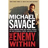 The Enemy Within: Saving America from the Liberal Assault on Our Churches, Schools, and Military ~ Michael Savage