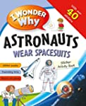 I Wonder Why Astronauts Wear Spacesui...