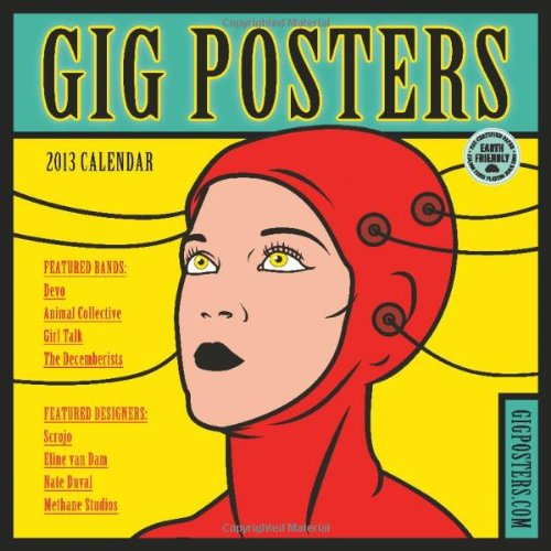 Gig Posters 2013 Wall Calendar: Rock Art for the 21st Century