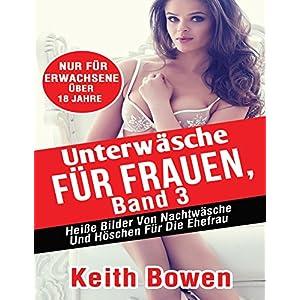 Unterwäsche Für Frauen, Band 3: Heiße Bilder Von Nachtwäsche Und Höschen Für Die Ehefrau