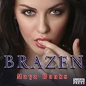 Brazen: Brazen, Book 1 | [Maya Banks]