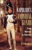 img - for Napoleon's Imperial Guard: from Marengo to Waterloo book / textbook / text book