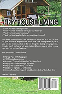 Tiny House Living: Steps And Strategies To Building Or Buying Your Own Dream Tiny Home Including 13 Floor Plans With Photos, 10 3D Interior Design Layouts & Access To 7 Complete Build Your Own Plans by CreateSpace Independent Publishing Platform