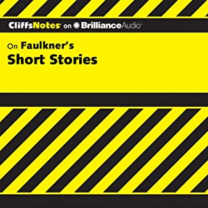 Faulkner's Short Stories: CliffsNotes | [James L. Roberts]